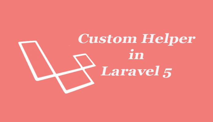helper در لاراول| تعریف کلاس و تابع سراسری